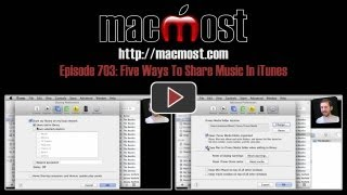 Five Ways To Share Music In iTunes (MacMost Now 703)