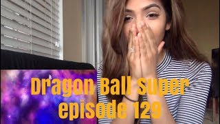 Dragon Ball Super episode 129 REACTION