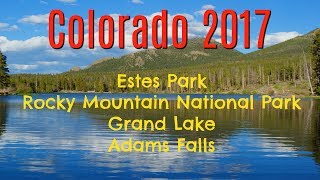 Colorado 2017: Estes Park Campground, Rocky Mountain National Park, Grand Lake, Adams Falls