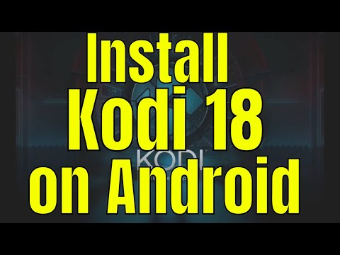 How To Install Kodi 18 On Android Devices