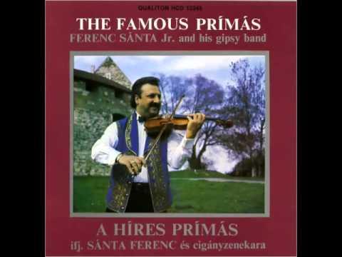 Ferenc Santa Jr  & his gypsy band - The famous primas