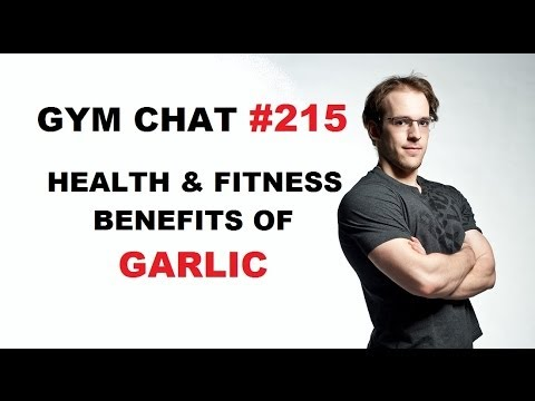 Gym Chat 215 - The Health, Fitness, & Fat Loss Benefits of GARLIC