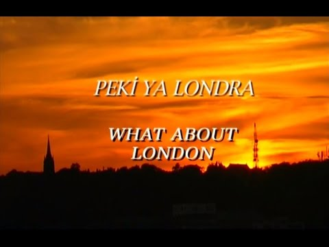 What About London (Peki Ya Londra) - Rıza Kıraç