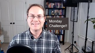 Monday Challenge - What are your 3 action items this week? Plus a Bonus