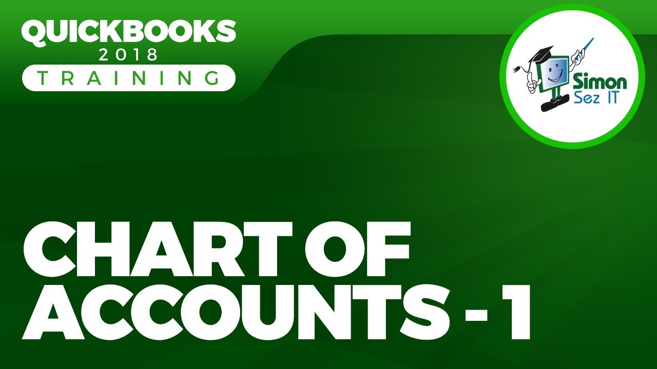 How to Setup the Chart of Accounts in QuickBooks 2018 - Part 1