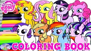 My Little Pony Coloring Book Mane 6 Filly Compilation MLP Surprise Egg and Toy Collector SETC