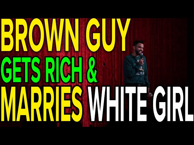 BROWN GUY GETS RICH & MARRIES WHITE GIRL | Akaash Singh | Stand Up Comedy