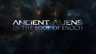 Book of Enoch P.1 | The Anunnaki - Watchers and the Nephilim | Ancient Aliens Documentary 2019