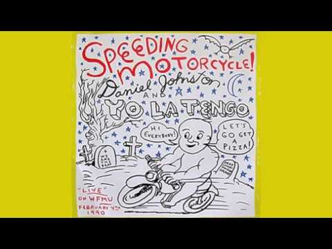 Daniel Johnston & Yo La Tengo - Speeding Motorcycle