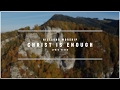 HILLSONG WORSHIP - Christ Is Enough (Lyric Video)