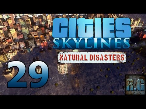 Cities Skylines (Natural Disasters) - LA COMARCA #29 - Gameplay Español