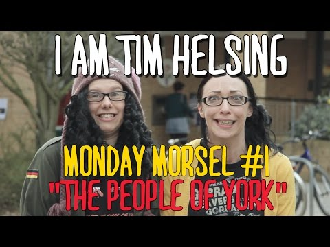 "I Am Tim : Monday Morsel #1 : ""THE PEOPLE OF YORK."""