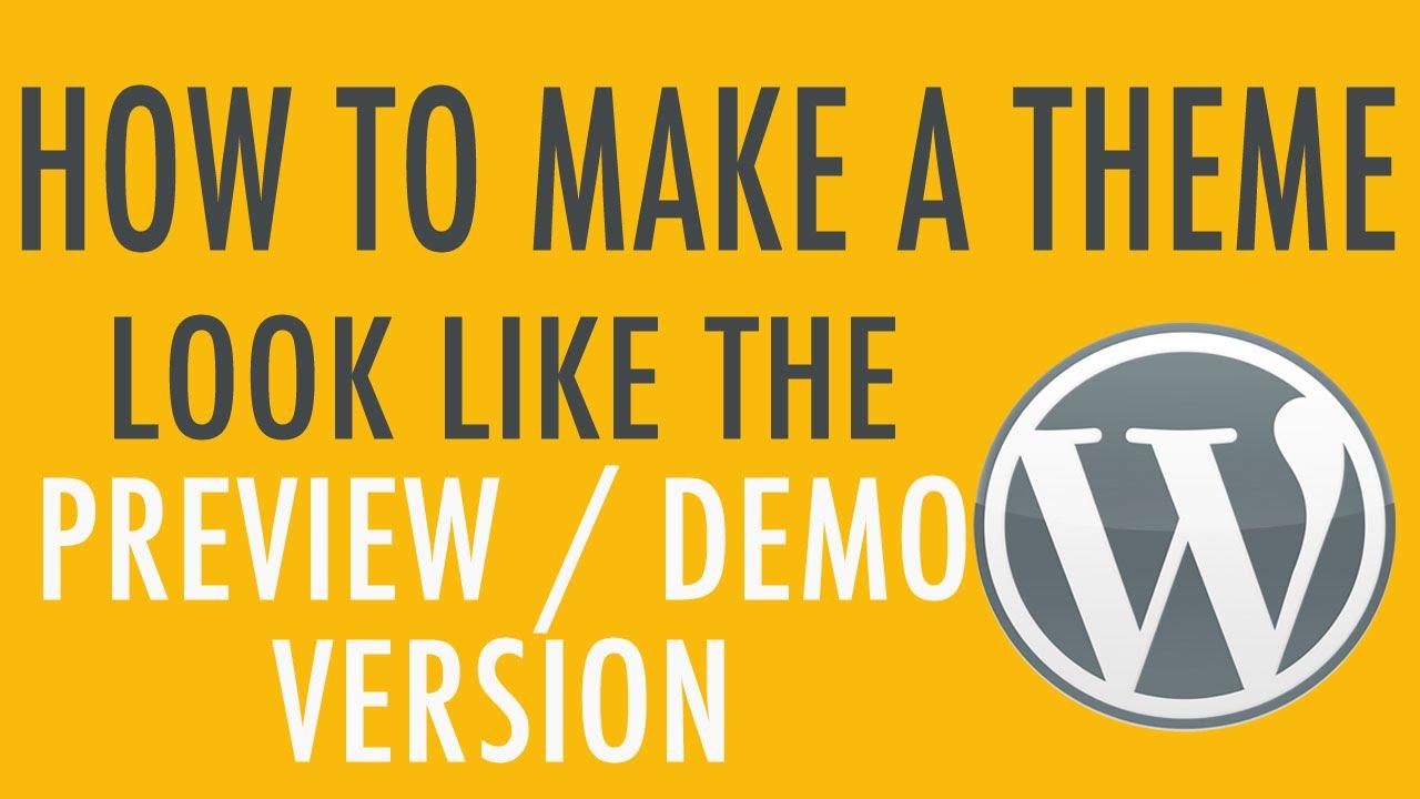 Make Your Wordpress Theme Look Like The Demo Youtube