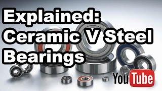 Ceramicspeed (Ceramic) bearings versus Steel Bearings... An engineering explanation