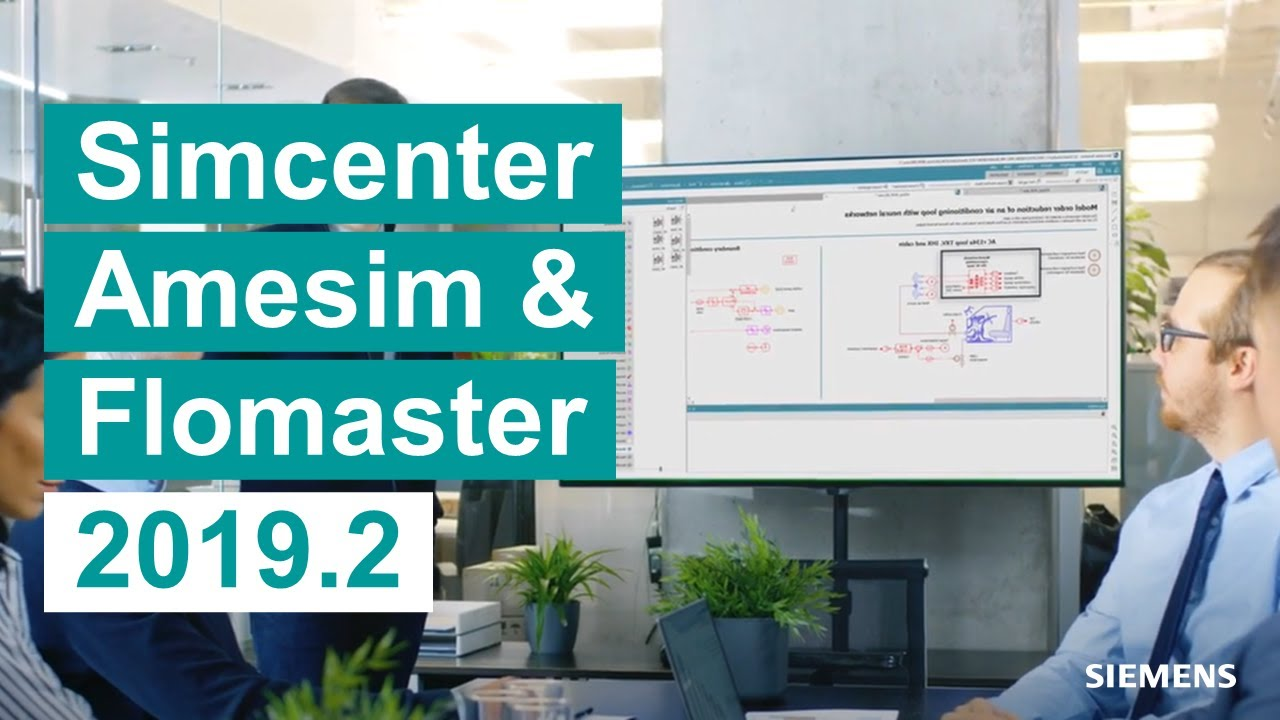 WHAT'S NEW Simcenter Amesim and Simcenter Flomaster 2019.2