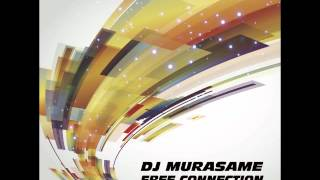 DJ MURASAME 「FREE CONNECTION (All 30 Tracks Merged)」