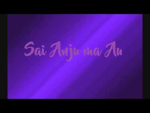 Sai Anju Ma Au (lirik)