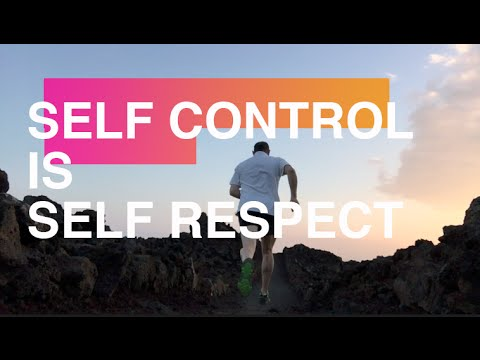 Self Control is Self Respect