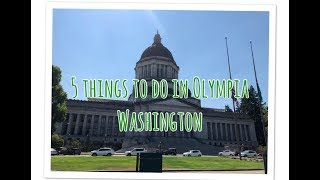 Top 5 things to do in Olympia Washington