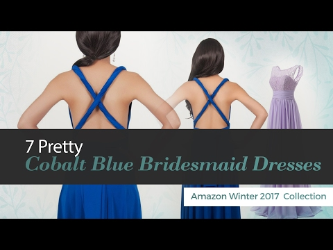 7 Pretty Cobalt Blue Bridesmaid Dresses Amazon Winter 2017  Collection