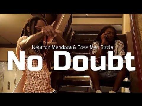Neutron Mendoza | Bossman Gizzla - No Doubt (Official Music Video)