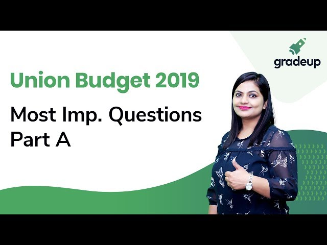Union Budget 2019-20 Highlights: Analysis, Important Questions (Part 1/2)