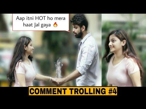 Aap itni HOT ho mera Haat jal gaya| COMMENT TROLLING PART 4 | Pranks in India 2018