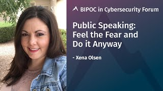 Public Speaking: Feel the Fear and Do it Anyway | Xena Olsen