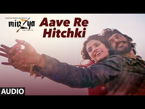 AAVE RE HITCHKI Full Audio Song | MIRZYA |...