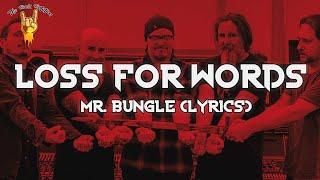 Mr. Bungle - Loss for Words (Lyrics) | The Rock Rotation