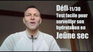 Défi-11/30-Test facile pour surveiller son hydratation en Jeûne sec