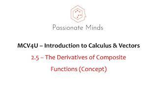 MCV4U/Grade 12 - Calculus & Vectors - 2.5 - Derivatives of Composite Functions (CONCEPT)