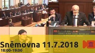 Sněmovna 11.7.2018 (4/6) - Důvěra vládě 18h-19h