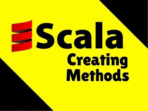 Creating Methods in Scala Tutorial