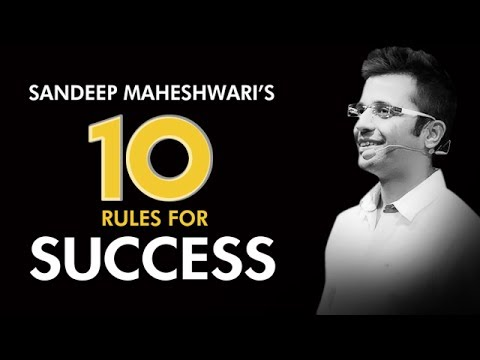 Sandeep Maheshwari's Top 10 Rules For Success I Hindi