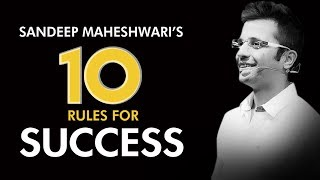 Top 10 Rules For Success by Sandeep Maheshwari