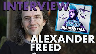 "Interview with Alexander Freed - Author of ""Star Wars: Shadow Fall"""