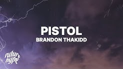 Brandon ThaKidd - Pistol (Lyrics)