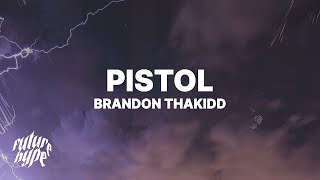 Brandon ThaKidd - Pistol (Lyrics)