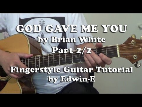 Guitar guitar chords of god gave me you : God Gave Me You by Brian White - Fingerstyle Guitar Tutorial Part ...