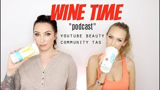 YouTube Beauty Community Tag | WINE TIME #8