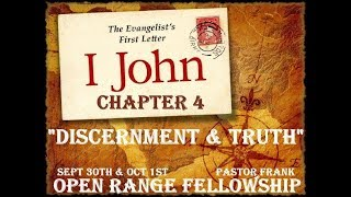 John's First Letter, Ch 4: Discernment & Truth