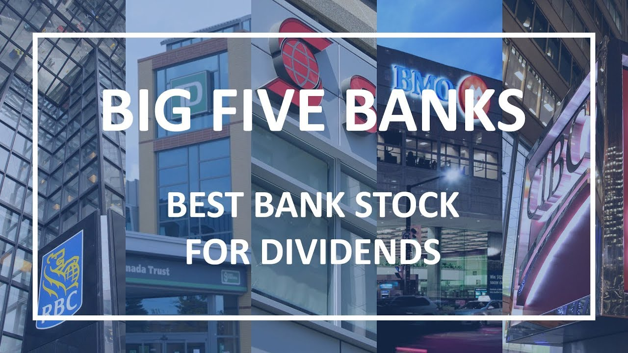 Big Five Banks of Canada - Top Bank Stock for Dividends ...