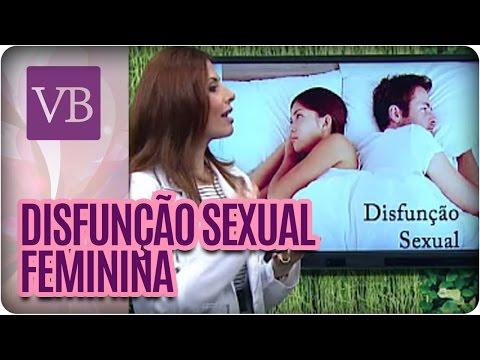 Disfunção Sexual Nas Mulheres - Você Bonita (15/04/16)