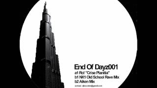 "RO! ""Crise Planitia"" (NX1 Old School Rave Mix) END OF DAYZ 001 2012"