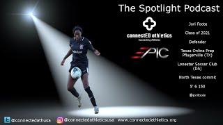The Spotlight Podcast - '21 Defender Jori Foote Univ. of North Texas commit
