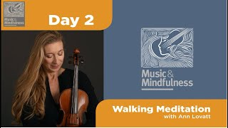 Day 2 - The Walking Bass and Walking Meditation || Music and Mindfulness ||