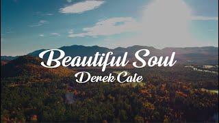 Derek Cate Beautiful Soul (Official Lyric Video)