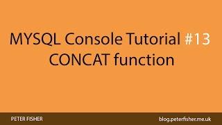MYSQL Console Tutorial #13 Using the CONCAT function in MYSQL