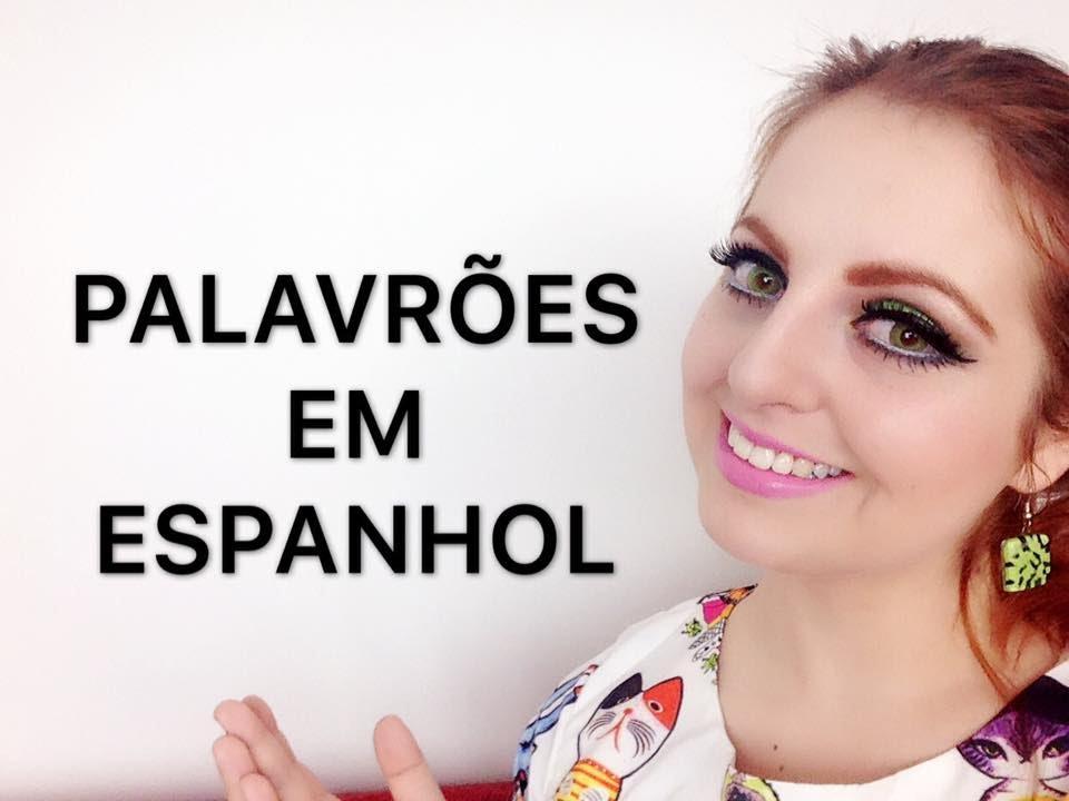 Palavrões Em Espanhol!!! (ESPANHOL PARA BRASILEIROS) + 18
